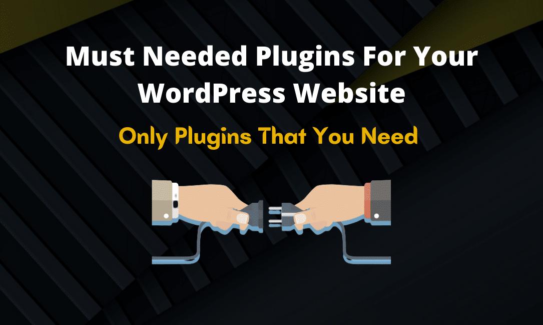 best needed plugins for wordpress