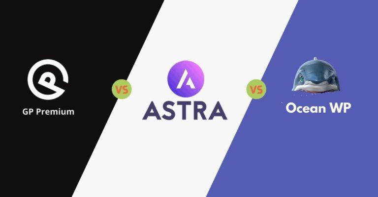 Astra Vs Generate Press vs Ocean WP Theme